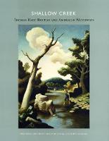Shallow Creek: Thomas Hart Benton and American Waterways (Paperback)