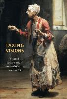 Taxing Visions: Financial Episodes in Late Nineteenth-Century American Art (Paperback)