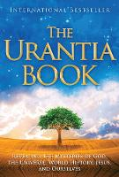 The Urantia Book: Revealing the Mysteries of God, the Universe, World History, Jesus, and Ourselves (Paperback)