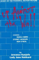 Up Against the Wall: Based on the Powerful Motion Picture (Paperback)