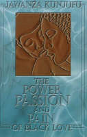 The Power, Passion & Pain of Black Love (Paperback)