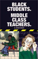 Black Students. Middle Class Teachers. (Paperback)