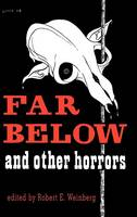 Far Below and Other Horrors from the Pulps (Hardback)