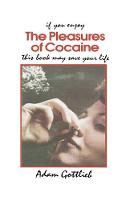 The Pleasures of Cocaine (Paperback)