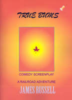 True Bums: A Comedy Screenplay (Paperback)