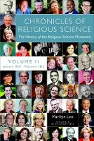 Chronicles of Religious Science, Volume II, January 1960-February 2012: The History of the Religious Science Movement (Paperback)