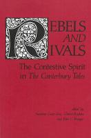Rebels and Rivals: The Contestive Spirit in The Canterbury Tales - Studies in Medieval and Early Modern Culture (Paperback)