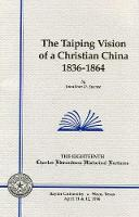 The Taiping Vision of a Christian China (Paperback)