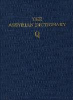 Assyrian Dictionary of the Oriental Institute of the University of Chicago, Volume 13, Q