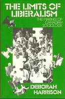 Limits of Liberalism: Making of Canadian Sociology (Paperback)