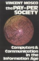 The Pay-Per Society: Computers & Communication in the Information Age (Paperback)