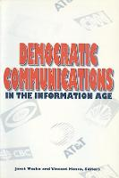 Democratic Communications in the Information Age (Paperback)
