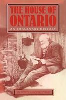 The House of Ontario: An Imaginary History (Paperback)