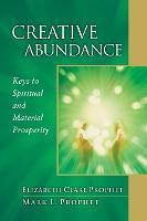 Creative Abundance: Keys to Spiritual and Material Prosperity (Paperback)