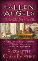Fallen Angels and the Origins of Evil - Pocketbook: Why Church Fathers Suppressed the Book of Enoch and its Startling Revelations (Paperback)
