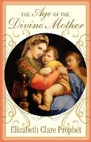 The Age of the Divine Mother (Paperback)