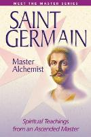 Saint Germain: the Master Alchemist: Spiritual Teachings from an Ascended Master (Paperback)