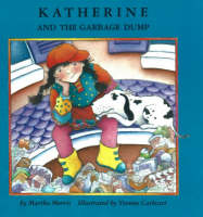 Katherine and the Garbage Dump (Hardback)