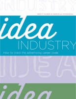 Idea Industry: How to Crack the Advertising Career Code (Paperback)