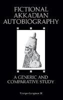 Fictional Akkadian Autobiography: A Generic and Comparative Study (Hardback)