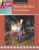 A Teaching Guide to Where the Red Fern Grows (Paperback)