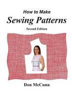 How to Make Sewing Patterns, Second Edition (Hardback)