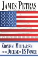 Zionism, Militarism and the Decline of US Power (Paperback)