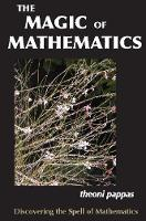The Magic of Mathematics: Discovering the Spell of Mathematics (Paperback)