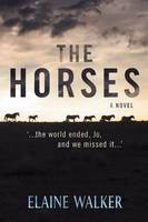 The Horses: '...the World Ended, Jo, and We Missed It...' (Paperback)