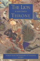 Stories from the Shahnameh of Ferdowsi, Volume 1: Lion & the Throne (Hardback)