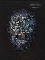 Jack Whitten - Five Decades of Painting (Hardback)