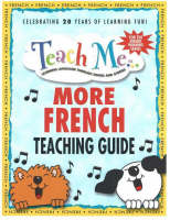 Teach Me More French Teaching Guide: Learning Language Through Songs & Stories (Paperback)