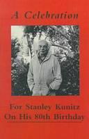 A Celebration for Stanley Kunitz On His Eightieth Birthday (Paperback)