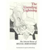The Unending Lightning: Selected Poems (Paperback)