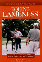 Understanding Equine Lameness: Your Guide to Horse Health Care and Management - The horse care health care library (Paperback)