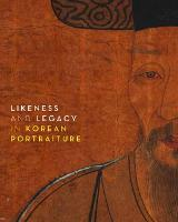 Likeness and Legacy in Korean Portraiture (Paperback)
