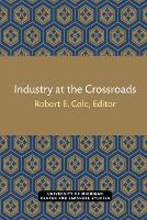 Industry at the Crossroads - Michigan Papers in Japanese Studies (Paperback)