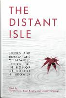 Distant Isle: Studies and Translations of Japanese Literature in Honor of Robert H. Brower - Michigan Monograph Series in Japanese Studies (Hardback)