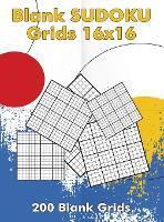 Blank Sudoku Grids 16x16, 200 Blank Grids: Blank Sudoku Book, Blank Puzzles (Hardback)