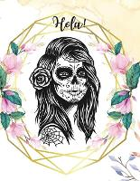 Hola!: College Ruled Paper with a BW gothic girl illustrations on each page 8.5 x 11 150 Pages, Perfect for School, Office and Home (Paperback)