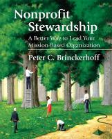Nonprofit Stewardship: A Better Way to Lead Your Mission-Based Organization (Paperback)