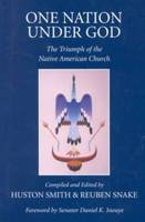One Nation Under God: The Triumph of the Native American Church (Hardback)