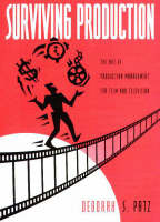Surviving Production: Art of Production Management for Film and Television (Paperback)