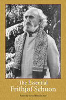 The Essential Frithjof Schuon (Paperback)
