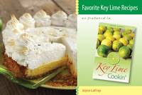 Favorite Key Lime Recipes: As Featured in Key Lime Cookin'