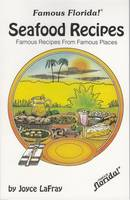 Seafood Recipes: Famous Recipes from Famous Places (Paperback)