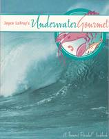 Joyce LaFray's Underwater Gourmet (Paperback)