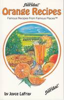 Orange Recipes: Famous Recipes From Famous Places (Paperback)