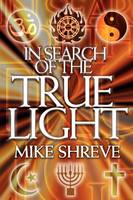 In Search of The True Light (Paperback)