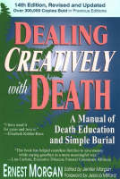 Dealing Creatively with Death: A Manual of Death Education and Simple Burial (Paperback)